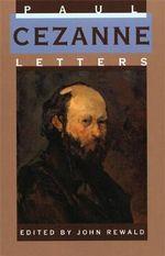 Paul Cezanne's Letters - Paul Cezanne