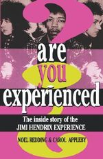 Are You Experienced? : The Inside Story of the Jimi Hendrix Experience - Noel Redding