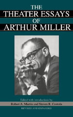 The Theater Essays of Arthur Miller - Arthur Miller