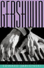 Gershwin : A Biography - Edward Jablonski