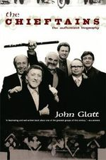 The Chieftains : The Auhorised Biography - John Glatt