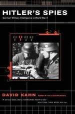 Hitler's Spies : German Military Intelligence in World War II - David Kahn