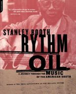 Rhythm Oil : Journey Through the Music of the American South - Stanley Booth