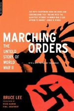 Marching Orders : The Untold Story of World War II - Bruce Lee