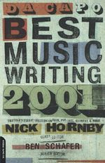 Da Capo Best Music Writing 2001 : The Year's Finest Writing on Rock, Pop, Jazz, Country and More - Nick Hornby