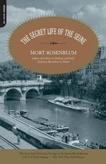 The Secret Life of the Seine : A History of African Americans in the Military - Mort Rosenblum