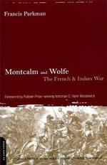 Montcalm and Wolfe : The French and Indian War - Francis Parkman