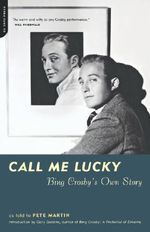 Call Me Lucky : Bing Crosby's Own Story - Bing Crosby