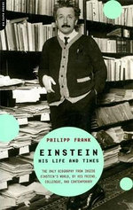 Einstein : His Life and Times - Philipp Frank