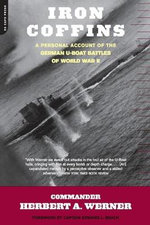 Iron Coffins : A Personal Account of the German U-Boat Battles of World War II - Herbert A. Werner
