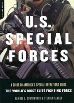 U.S.Special Forces : A Guide to America's Special Operations Units - the World's Most Elite Fighting Force - Samuel A. Southworth