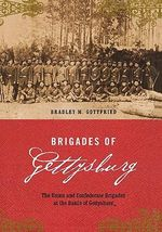 Brigades of Gettysburg : The Union and Confederate Brigades at the Battle of Gettysburg - Bradley M. Gottfried