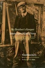 My Brother's Keeper : James Joyce's Early Years - Stanislaus Joyce