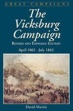 Vicksburg Campaign : April 1862 - July 1863 - David G. Martin