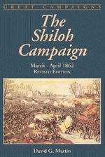 The Shiloh Campaign : March-April 1862 - David G. Martin