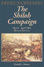 The Shiloh Campaign : March-April 1862 - David G. Martin