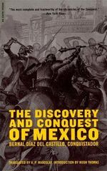 The Discovery and Conquest of Mexico - Bernal Diaz del Castillo