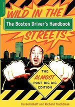 The Boston Driver's Handbook : The Almost Post Big Dig Edition - Ira Gershkof