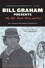 Bill Graham Presents : My Life Inside Rock and Out - Bill Graham