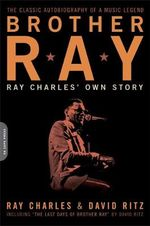 Brother Ray : Ray Charles' Own Story - Ray Charles