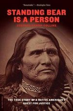 Standing Bear is a Person : The True Story of a Native American's Quest for Justice - Stephen Dando-Collins