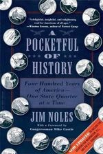 A Pocketful of History : Four Hundred Years of America- One State Quarter at a Time - Jim Noles