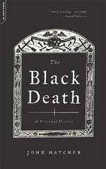 The Black Death : A Personal History - John Hatcher