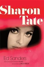 Sharon Tate : The Biography - Ed Sanders