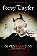Seven Deadly Sins : Settling the Argument Between Born Bad and Damaged Good - Corey Taylor