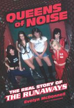 Queens of Noise : The Real Story of the Runaways - Evelyn McDonnell