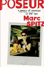 Poseur : A Memoir of Downtown New York City in the '90s - Marc Spitz