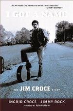 I Got a Name : The Jim Croce Story - Ingrid Croce