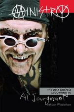 Ministry : The Lost Gospels According to Al Jourgensen - Al Jourgensen