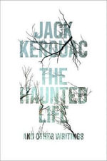 The Haunted Life : and Other Writings - Jack Kerouac