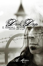 Dark Days : My Tribulations and Trials - Randy Blythe