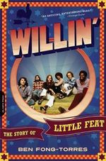 Willin' : The Story of Little Feat - Ben Fong-Torres