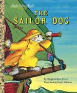 The Sailor Dog : A Little Golden Book Classic - Margaret Wise Brown