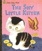 The Shy Little Kitten : A Little Golden Book - Cathleen Schurr
