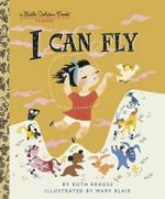 I Can Fly : A Little Golden Book - Ruth Krauss