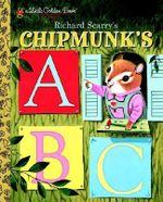 Richard Scarry's Chipmunk's ABC - Roberta Miller