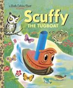 Scuffy the Tugboat : A Little Golden Book Classic - Gertrude Crampton