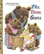 The Three Bears : A Little Golden Book - Feodor Rojankovsky