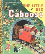 The Little Red Caboose : A Little Golden Book Classic - Marian Potter