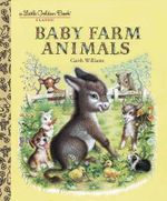 Baby Farm Animals : A Little Golden Book Classic - Garth Williams