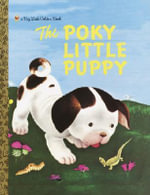 BLGB: Poky Little Puppy, The :  Poky Little Puppy, The - Janette Sebring Lowrey
