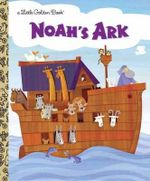 Noah's Ark : A Little Golden Book - Barbara Shook Hazen