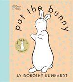 Pat the Bunny : Touch n Feel - Dorothy Kunhardt
