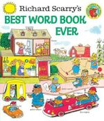 Richard Scarry's Best Word Book Ever : I Spy With My Little Eye - Richard Scarry