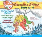 I'm Too Fond Of My Fur! / Four Mice Deep In The Jungle / Paws Off Cheddarface! : Geronimo Stilton Series : Books 4 - 6  - Geronimo Stilton