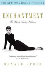 Enchantment : The Life of Audrey Hepburn - Donald Spoto